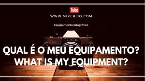 Read more about the article Qual é o meu equipamento | What is my equipment?